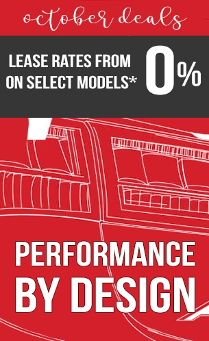 October Deals 0 Lease rates from 0% on slect models* PERFORMANCE BY DESIGN EVENT