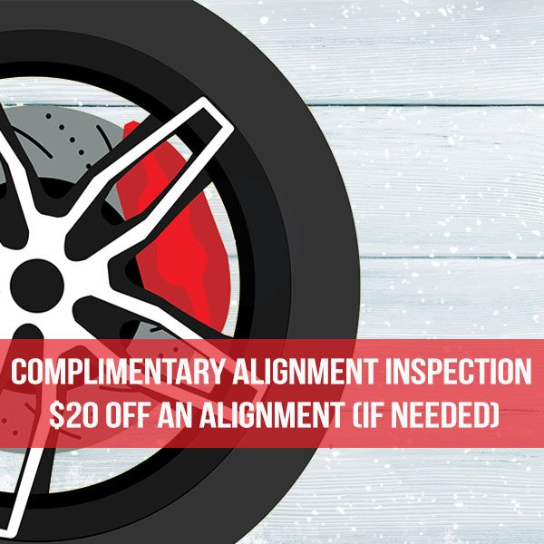 Complimentary Wheel Alignment Inspection – $20 off Alignment (if needed)